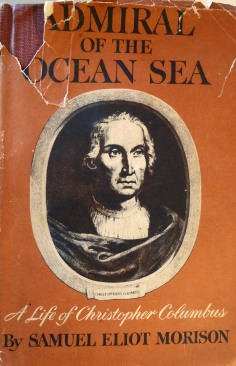 Admiral of the Ocean Sea A Life of Christopher Columbus - Samuel Eliot Morison