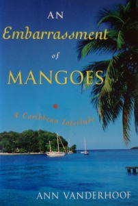 An Embarrassment of Mangoes - Ann Vanderhoof