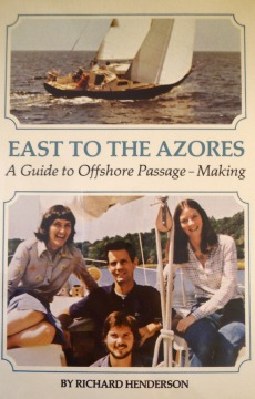 East to the Azores A Guide to Offshore Passage making - Richard Henderson