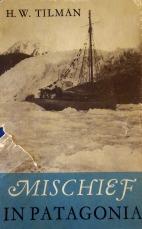 Mischief in Patagonia - H W Tilman