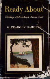 Ready About Sailing Adventures Down East - G Peabody Gardner