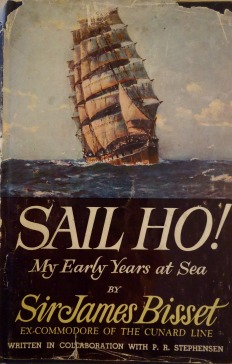 Sail Ho! My Early Years at Sea - Sir James Bisset