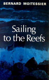 Sailing to the Reefs - Bernard Moitessier
