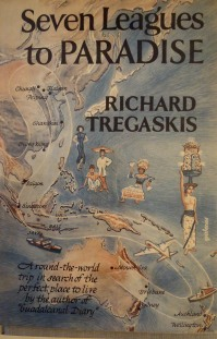 Seven Leagues to Paradise - Richard Tregaskis