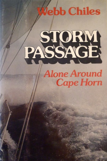 Storn Passage Alone Around Cape Horn - Webb Chiles